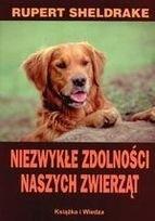 Okładka książki Niezwykłe zdolności naszych zwierząt