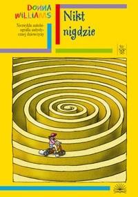 Okładka książki Nikt nigdzie. Niezwykła autobiografia autystycznej dziewczyny