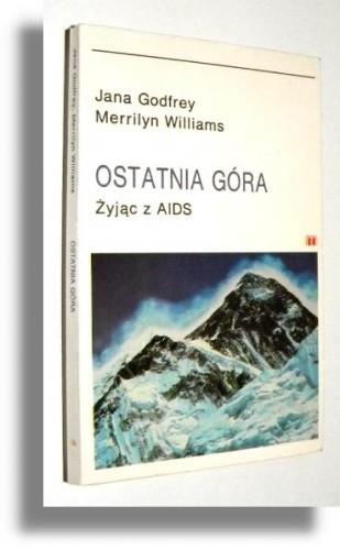 Okładka książki Ostatnia góra. Żyjąc z AIDS