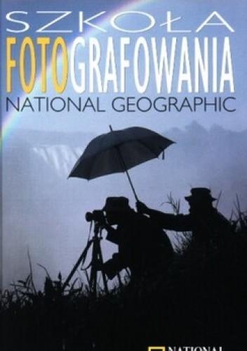 Okładka książki Szkoła fotografowania National Geographic