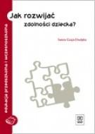 Okładka książki Jak rozwijać zdolności dziecka?