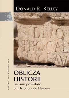 Okładka książki Oblicza historii. Badanie przeszłości od Herodota do Herdera