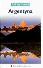 Okładka książki Argentyna. Podróże marzeń