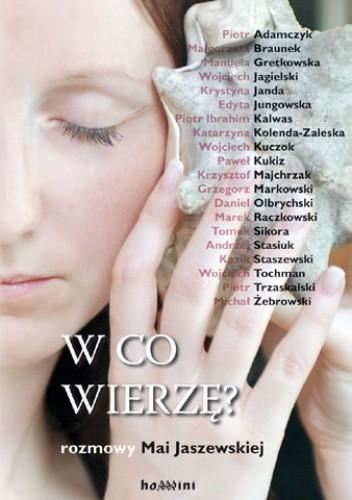 Okładka książki W co wierzę? Rozmowy Mai Jaszewskiej