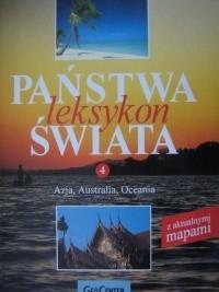 Okładka książki Państwa świata. Leksykon. T. 4, Azja, Australia, Oceania