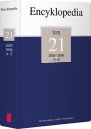 Okładka książki Encyklopedia Gazety Wyborczej t. 21 2005-2006 A-Z