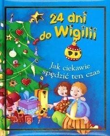 Okładka książki 24 dni do Wigilii. Jak ciekawie spędzić ten czas.