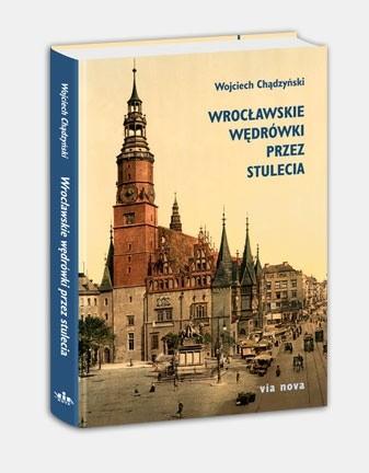 Okładka książki Wrocławskie wędrówki przez stulecia