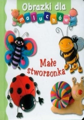 Okładka książki Obrazki dla maluchów. Małe stworzonka