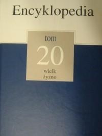 Okładka książki Encyklopedia Gazety Wyborczej t. 20 wielk - żyzno