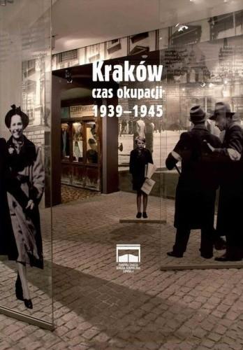 Okładka książki Kraków – czas okupacji 1939–1945
