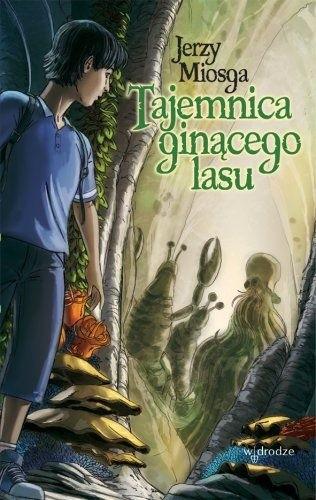 Okładka książki Tajemnica ginącego lasu