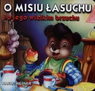 Okładka książki O misiu łasuchu i o jego wielkim brzuchu