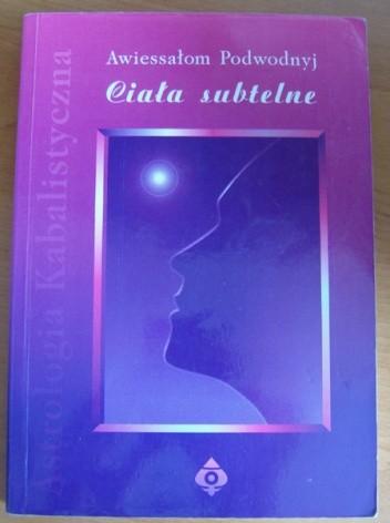 Okładka książki Astrologia Kabalistyczna. Ciała subtelne