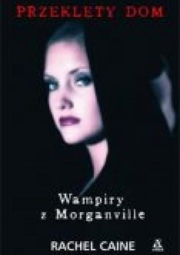 Okładka książki Wampiry z Morganville: Przeklęty dom