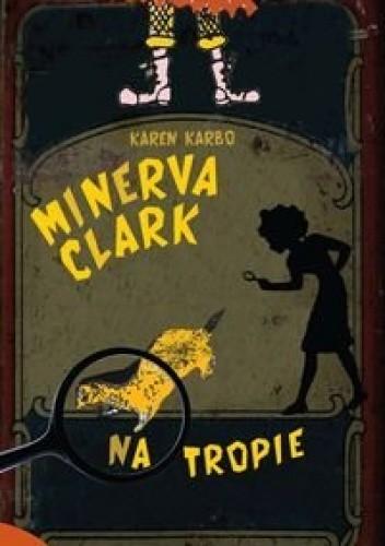 Okładka książki Minerva Clark na tropie