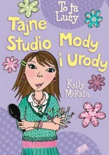 Okładka książki Tajne Studio Mody i Urody