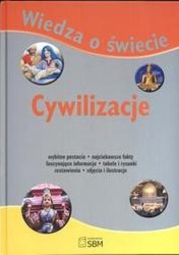 Okładka książki Wiedza o świecie Cywilizacje
