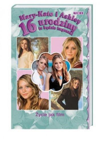 Okładka książki 16 urodziny to będzie impreza! Życie jak film