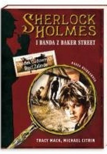 Okładka książki Sherlock Holmes i Banda z Baker Street. Upadek Cudownych Braci Zalinda