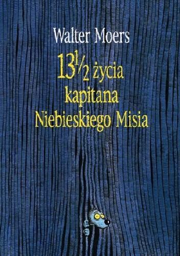 Okładka książki 13 1/2 życia kapitana Niebieskiego Misia