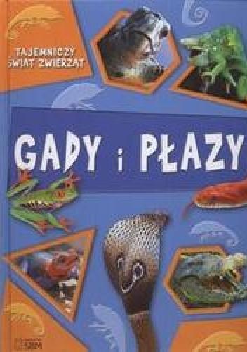 Okładka książki Tajemniczy świat zwierząt Gady i płazy