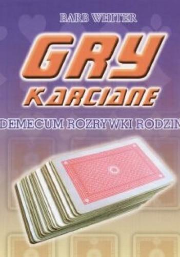 Okładka książki Gry Karciane. Vademecum rozrywki rodzinnej