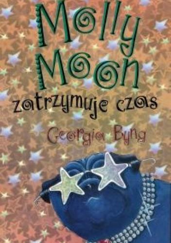 Okładka książki Molly Moon zatrzymuje czas