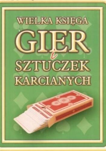 Okładka książki Wielka księga gier i sztuczek karcianych