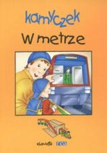 Okładka książki Kamyczek. W metrze /Dokoła nas
