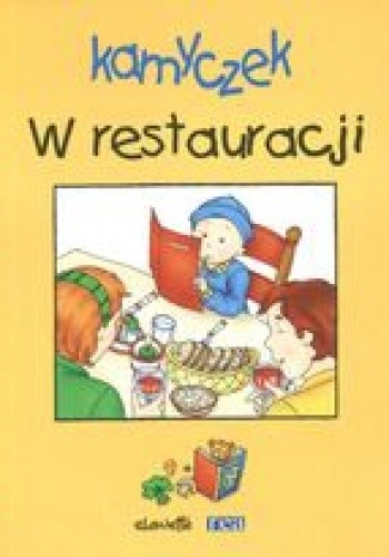 Okładka książki Kamyczek. W restauracji /Dokoła nas