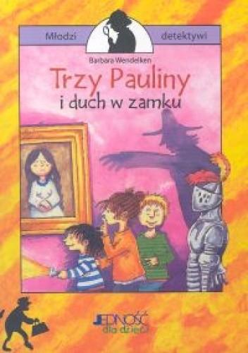 Okładka książki Trzy Pauliny i duch w zamku