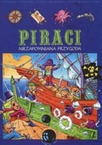 Okładka książki Piraci niezapomniana przygoda