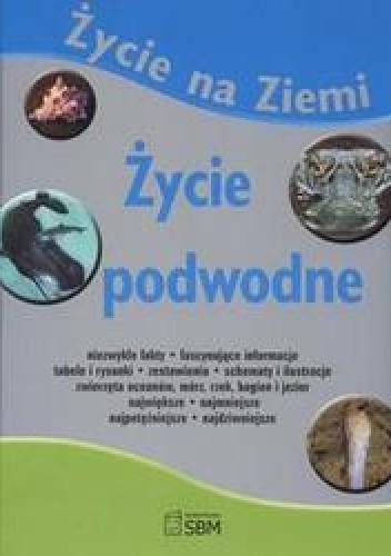 Okładka książki Życie na ziemi Życie podwodne