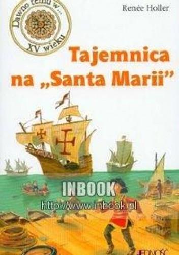 """Okładka książki Tajemnica na """"Santa Marii"""""""