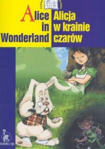 Okładka książki Alice in Wonderland/ Alicja w Krainie Czarów