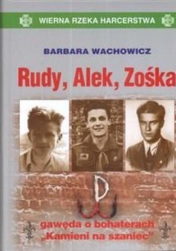 """Okładka książki Rudy, Alek, Zośka: Gawęda o bohaterach """"Kamieni na szaniec"""""""