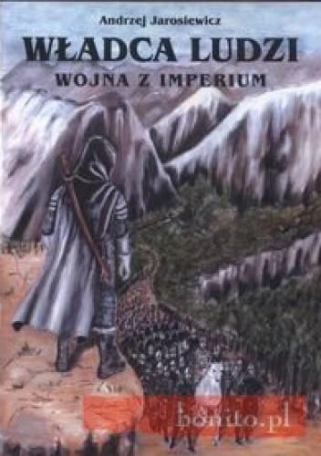 Okładka książki Władca ludzi. Wojna z Imperium