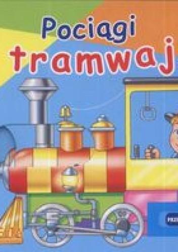 Okładka książki Pociągi i tramwaje Przesuwanki