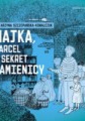 Okładka książki Majka, Marcel i sekret kamienicy