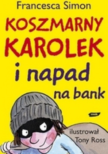 Okładka książki Koszmarny Karolek i napad na bank