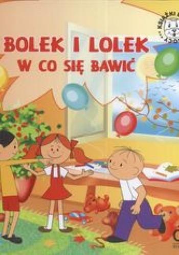 Okładka książki Bolek i Lolek W co sie bawić