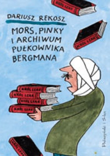 Okładka książki Mors, Pinky i archiwum pułkownika Bergmana
