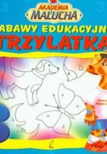 Okładka książki Zabawy edukacyjne trzylatka