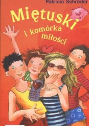 Okładka książki Miętuski i komórka miłości