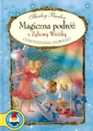 Okładka książki MAGICzNA PODRóŻ z zęBOWĄ WRóŻKĄ. CzARODzIEJSKIE OPOWIEśCI