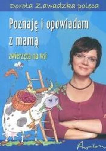 Okładka książki Poznaję i opowiadam z mamą. zwierzęta na wsi