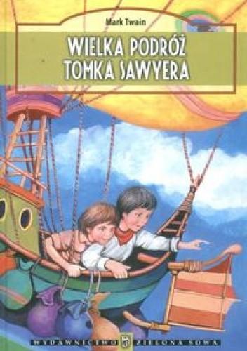 Okładka książki Wielka podróż Tomka Sawyera