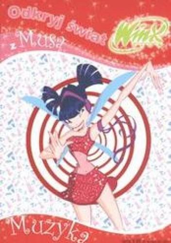 Okładka książki Odkryj świat z Musą 2 /Muzyka winx club