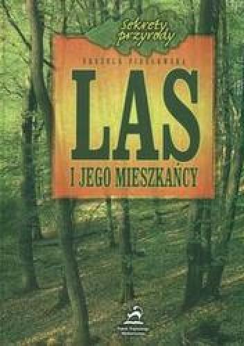 Okładka książki Las i jego mieszkańcy